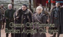 Game Of Thrones Sırları Açığa Çıkıyor